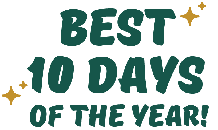 best 10 days of the year!